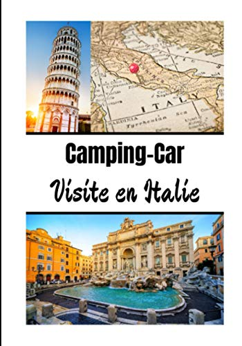 Camping-car visite en Italie: Carnet de voyage en camping car /Parfait complément à votre guide de voyage/ journal de voyage à completer /partez découvrir l'Italie