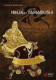Ninja et Yamabushi - Guerriers et sorciers du Japon féodal
