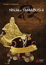 Ninja et Yamabushi - Guerriers et sorciers du Japon féodal de Florent Loiacono