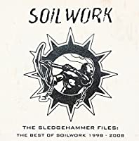 The Sledgehammer Files: The Best of Soilwork 1998-2008 by Soilwork (2010-06-30)
