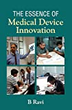 The Essence of Medical Device Innovation