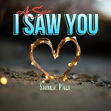 As Soon I Saw You