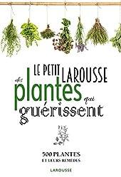 Petit Larousse des plantes qui guérissent de Gérard Debuigne