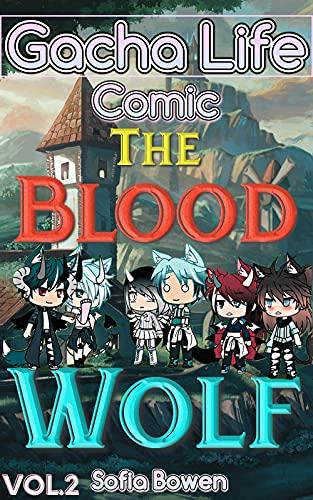Gacha Life Comic: The Blood Wolf Vol.2 (Gacha Life Comics Book 3) (English Edition)
