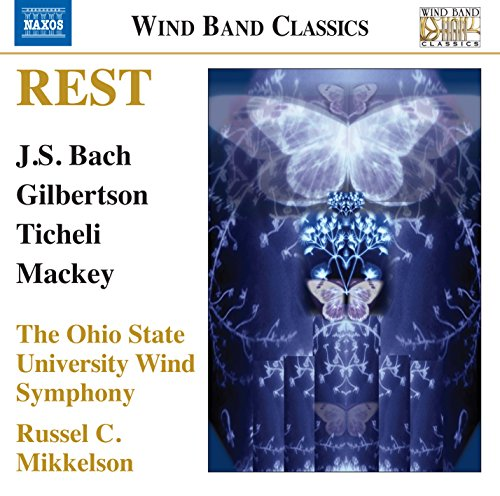 Brian / The Ohio State Cheney - Rest; Music For Wind Band