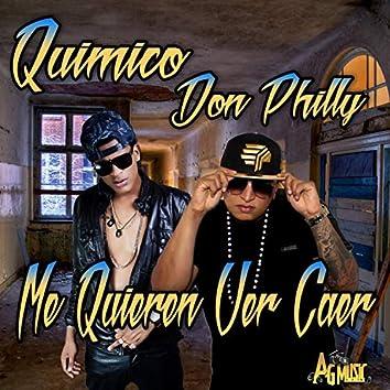 Me Quieren Ver Caer (feat. Quimico Ultra Mega)