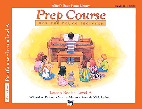 Alfred's Basic Piano Prep Course Lesson Book, Bk A: For the Young Beginner, Book & CD (Alfred's Basic Piano Library, Bk A)