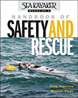Sea Kayaker Magazine's Handbook of Safety and Rescue by Doug Alderson Michael Pardy(2003-04-30)