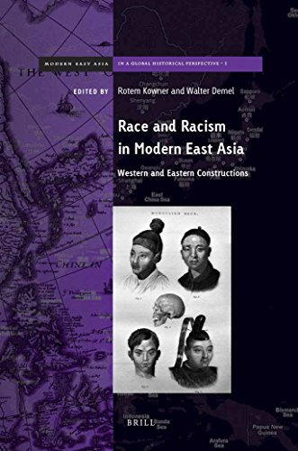 Race and Racism in Modern East Asia: Western and Eastern Constructions (Brill's Series on Modern East Asia in a Global Historical Perspective, Band 1)
