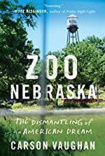 Zoo Nebraska: The Dismantling of an American Dream