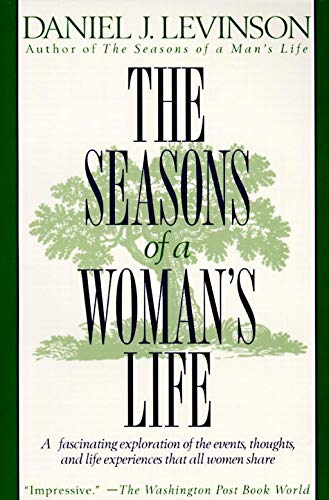 The Seasons of a Woman's Life: A Fascinating Exploration of the Events, Thoughts, and Life Experienc