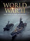 World War II: The War in the Atlantic