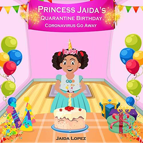 Princess Jaida's Quarantine Birthday: Coronavirus Go Away! (English Edition)