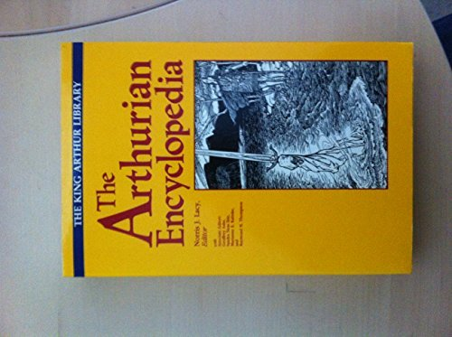 The Arthurian Encyclopedia (The King Arthur Library) (1987-10-30)