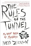 Image of The Rules of the Tunnel: My Brief Period of Madness