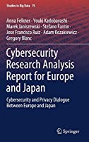 Cybersecurity Research Analysis Report for Europe and Japan: Cybersecurity and Privacy Dialogue Between Europe and Japan (Studies in Big Data, 75)