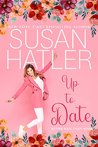 Up to Date (Better Date than Never Series Book 8) by [Susan Hatler]