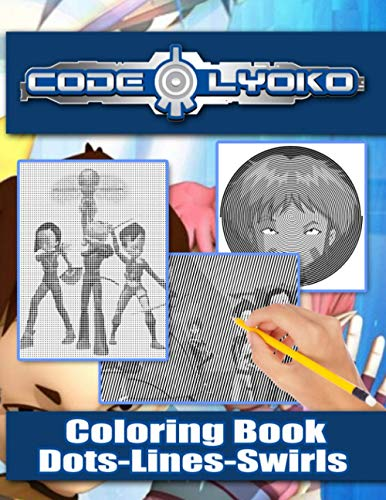 Code Lyoko Dots Lines Swirls Coloring Book: Fantastic New Kind Dots Lines Swirls Activity Books For Adults, Tweens