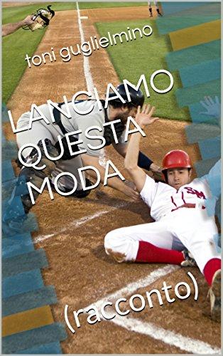 LANCIAMO QUESTA MODA: (racconto) (nuotare Vol. 17) (Italian Edition)