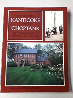 Between the Nanticoke and the Choptank: Architectural History of Dorchester County, Maryland