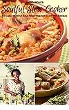 Soulful Slow Cooker: 60 Super #Delish Soul Food Inspired Crock Pot Recipes (60...