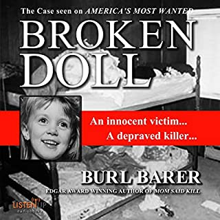 Broken Doll                   By:                                                                                                                                 Burl Barer                               Narrated by:                                                                                                                                 Kevin Stillwell                      Length: 9 hrs and 5 mins     14 ratings     Overall 4.0