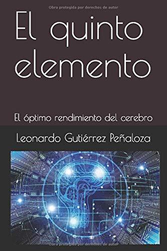 El quinto elemento: El óptimo rendimiento del cerebro