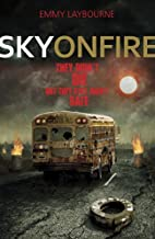 By Author Sky on Fire (Monument 14, #2)