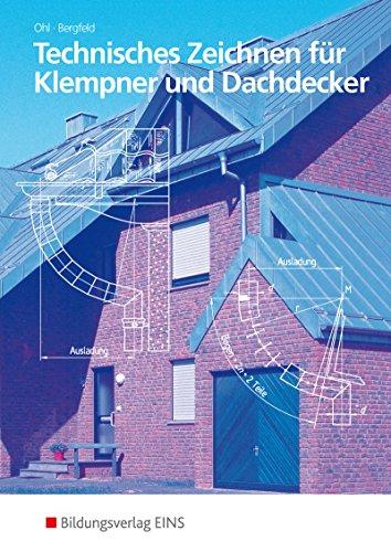 Technisches Zeichnen: für Klempner und Dachdecker: Schülerband: Ausgabe für Klempner und Dachdecker / für Klempner und Dachdecker: Schülerband ... Ausgabe für Klempner und Dachdecker)
