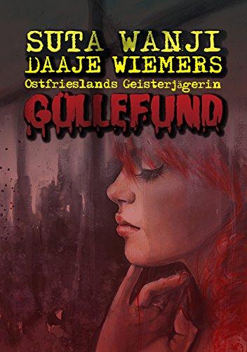 Güllefund: Daaje Wiemers: Ostfriesische Geisterjägerin