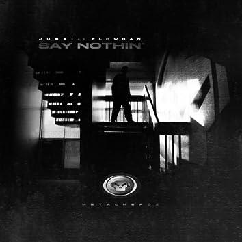 Say Nothin