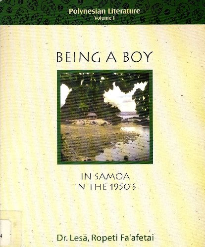 Being a Boy: In Samoa in the 1950's (Polynesian Literature)