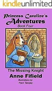 Princess Caroline's Adventures Book 4: The Missing Knight