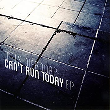 Can't Run Today EP