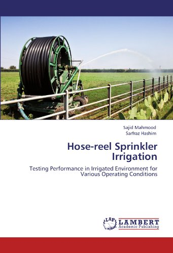 Hose-reel Sprinkler Irrigation: Testing Performance in Irrigated Environment for Various Operating Conditions