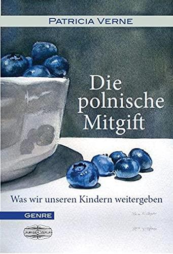 Die polnische Mitgift: Was wir unseren Kindern mitgeben