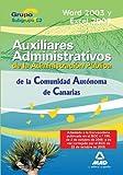 Auxiliares Administrativos De La Administración Pública De La Comunidad Autónoma De Canarias. Word 2003 Y Excel 2003