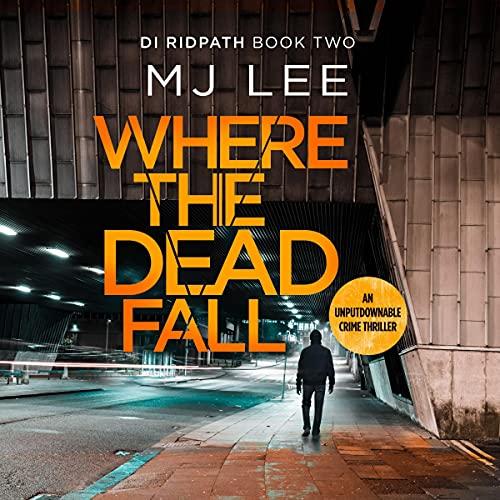 Where the Dead Fall: DI Ridpath Crime Thriller 2