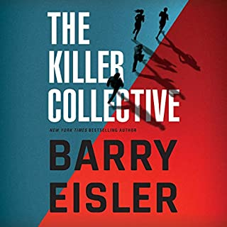 The Killer Collective                   By:                                                                                                                                 Barry Eisler                               Narrated by:                                                                                                                                 Barry Eisler                      Length: 11 hrs and 55 mins     1,294 ratings     Overall 4.6