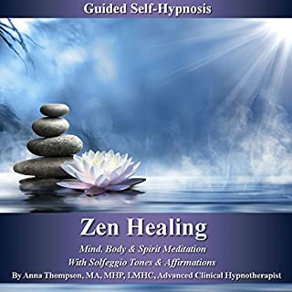 Zen Healing Guided Self-Hypnosis: Mind, Body, & Spirit Meditation with Solfeggio Tones & Affirmations - Anna Thompson audiobook cover art