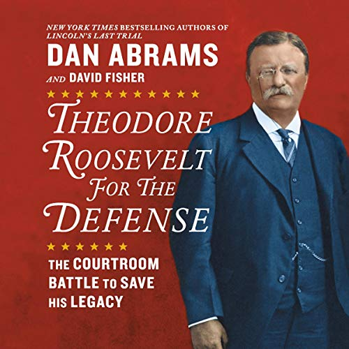 Theodore Roosevelt for the Defense audiobook cover art