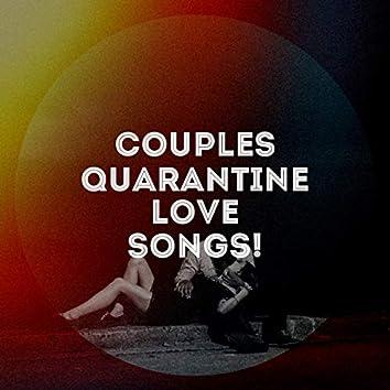 Couples Quarantine Love Songs!