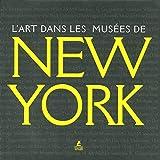 L'art dans les musées de New-York, de Giovanna Uzzani