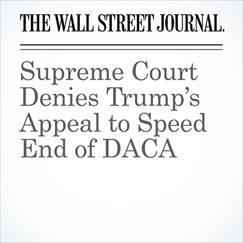 Supreme Court Denies Trump's Appeal to Speed End of DACA copertina
