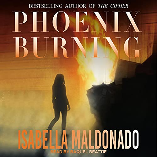 Phoenix Burning Audiobook By Isabella Maldonado cover art