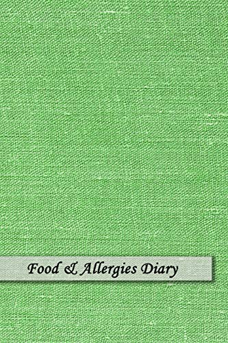 Food & Allergies Diary: Diary to Track Your Triggers and Symptoms: Discover Your Food Intolerances and Allergies.