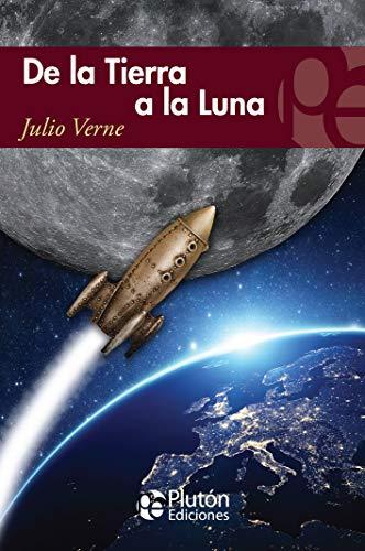 De La Tierra A La Luna (Colección Eterna)