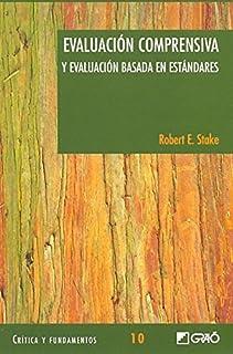 Evaluacion Comprensiva y Evaluacion Basada En Estandares (Spanish Edition) by Robert E. Stake (2006-