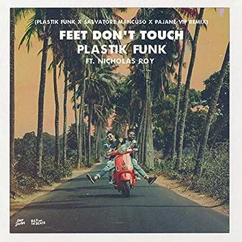 Feet Don't Touch (Plastik Funk X Salvatore Mancuso X Pajane Vip Remix)