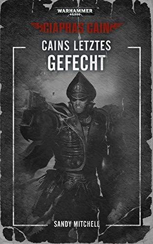 Warhammer 40.000 - Cains letztes Gefecht: Ciaphas Cain